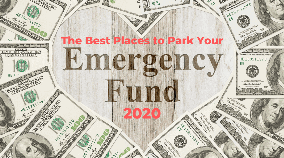 The 3 Best Places to Park Your Emergency Fund in 2020
