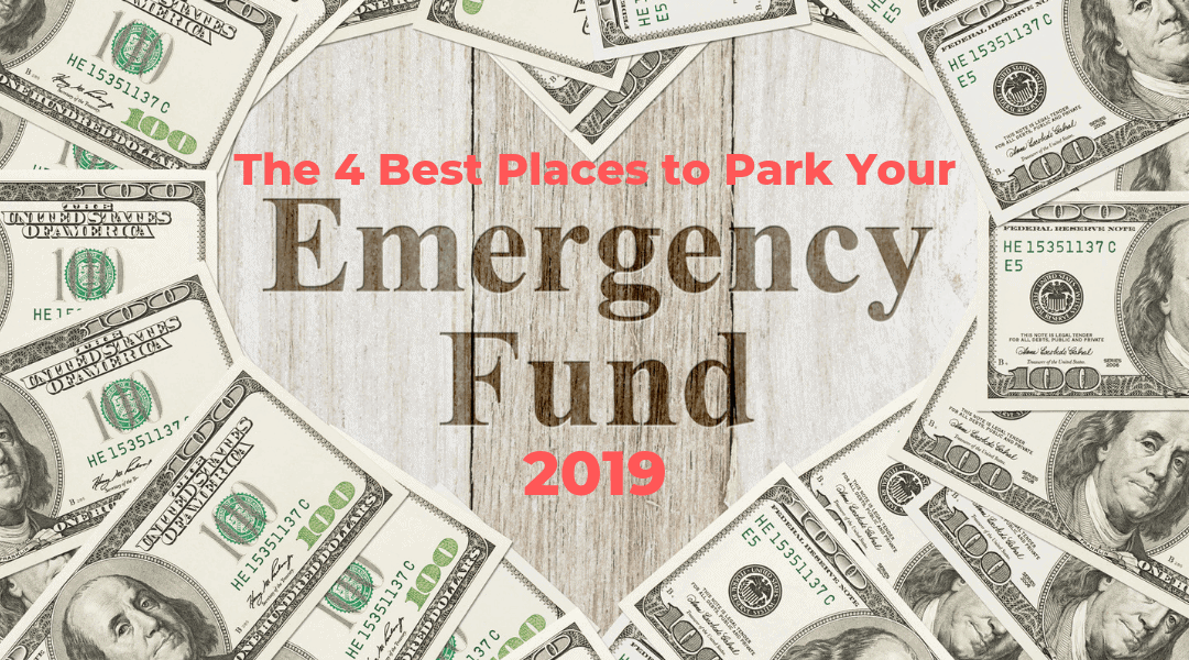 The 4 Best Places to Park Your Emergency Fund in 2019