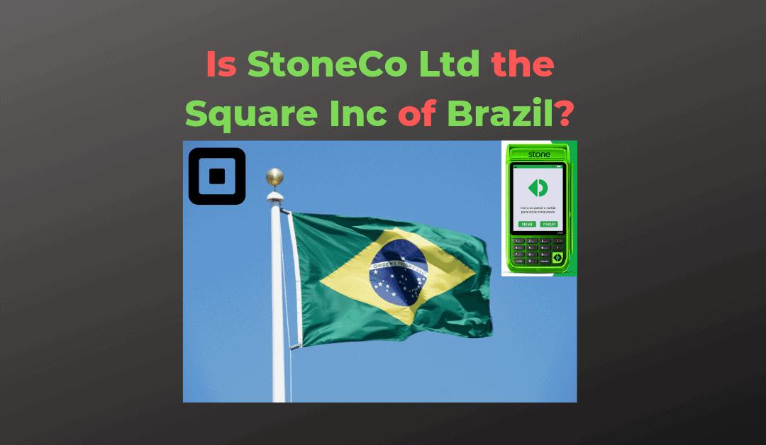 Stock of the Month: StoneCo Ltd. (STNE)