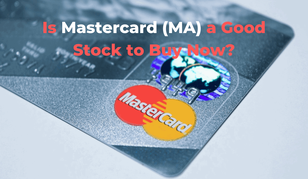 Mastercard Inc – How a Cashless Economy Earns Cash for Investors